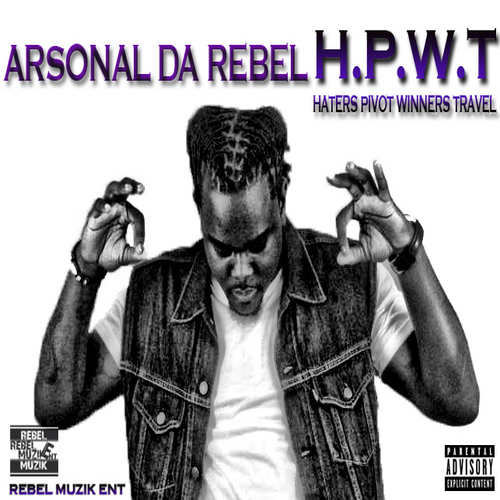 Arsonal_Da_Rebel_HPWT_Haters_Pivot_Winners_Tra