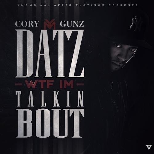 Cory_Gunz_Datz_Wtf_Im_Talkin_Bout
