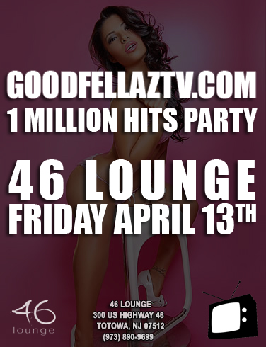 "The GoodFellaz TV ""1 Million Hits"" Party @ 46 Lounge In NJ: #GFTV ""Feature Event"""