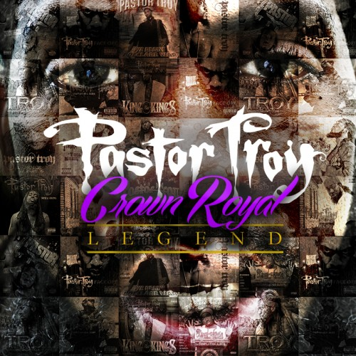 Pastor Troy - Crown Royal Legend cover