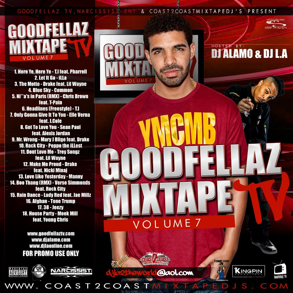 GoodFellaz TV Mixtape Vol 7 Hosted by DJ LA & DJ Alamo **FREE DOWNLOAD**