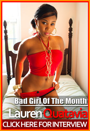 GoodFellaz TV &#8220;Bad Girl of the Month&#8221;: Lauren Quatavia
