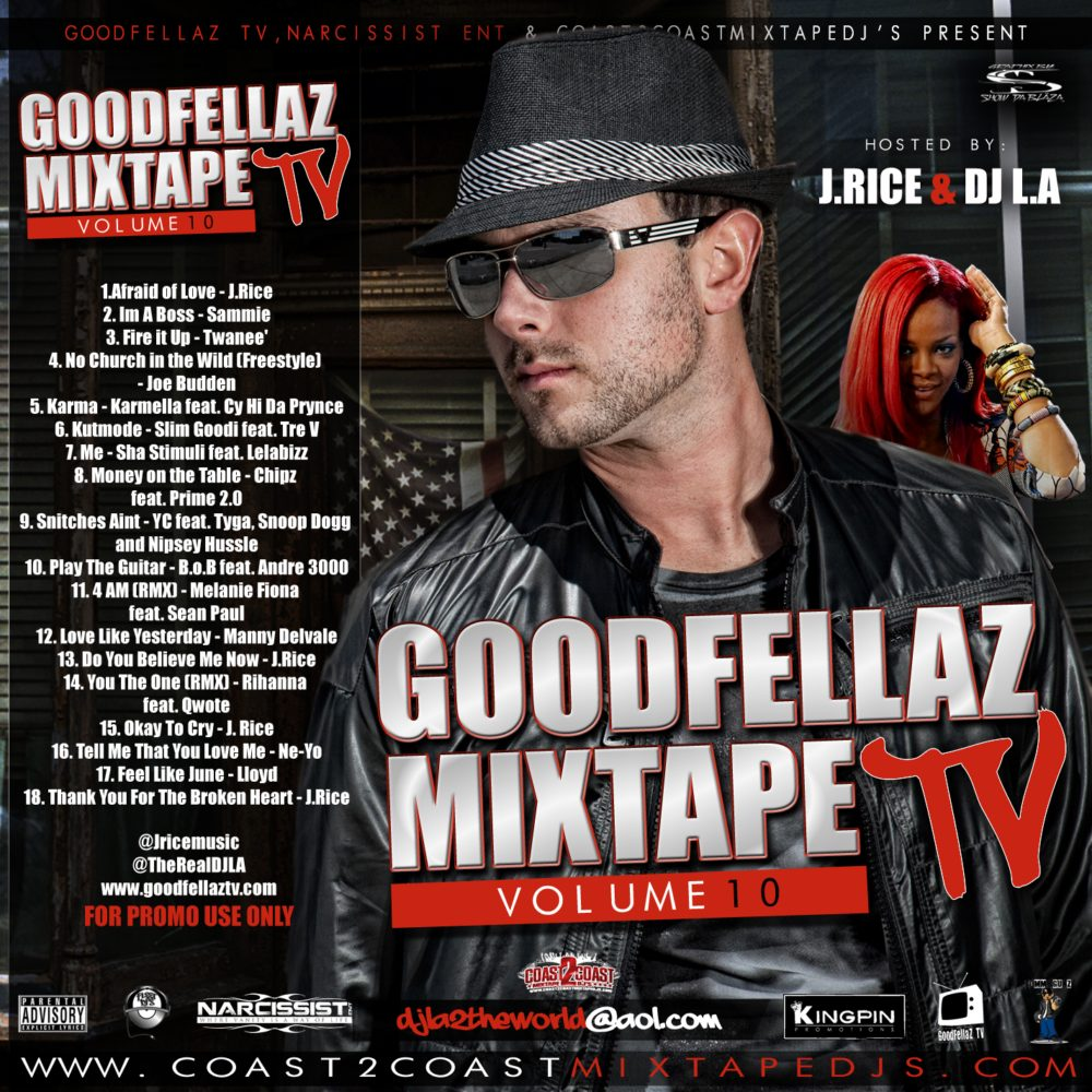 DOWNLOAD The New GoodFellaz TV Mixtape Vol. 10 Hosted By DJ LA & J-Rice