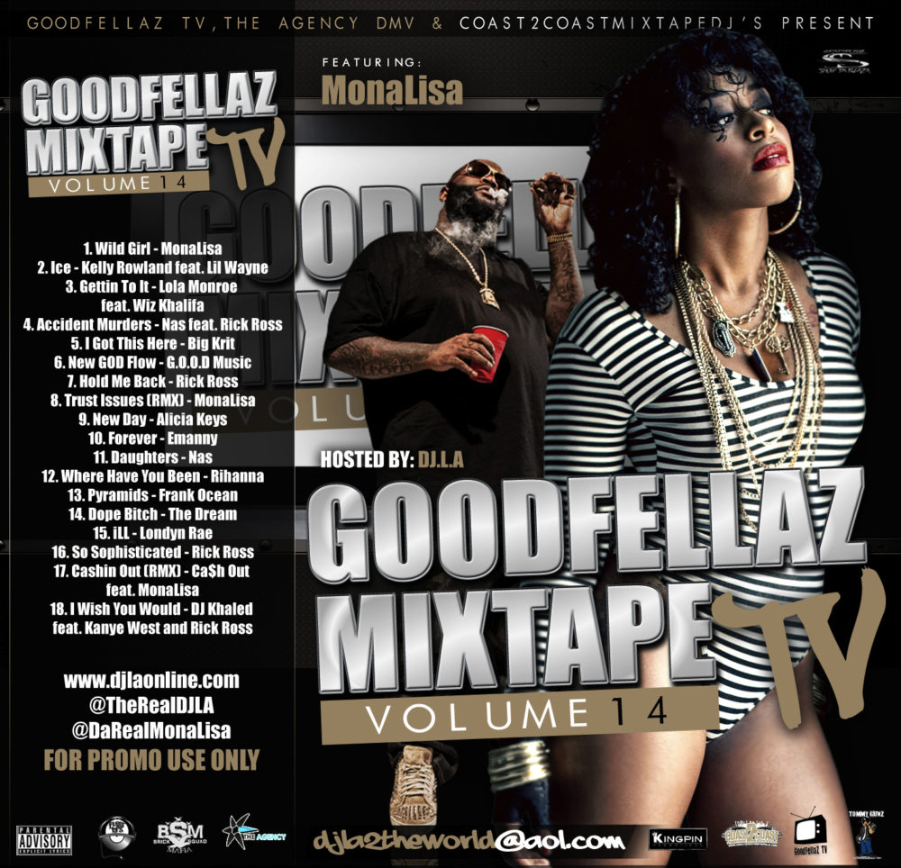 DOWNLOAD The NEW GoodFellaz TV Mixtape Vol. 14 Hosted By DJ LA & Mona Lisa