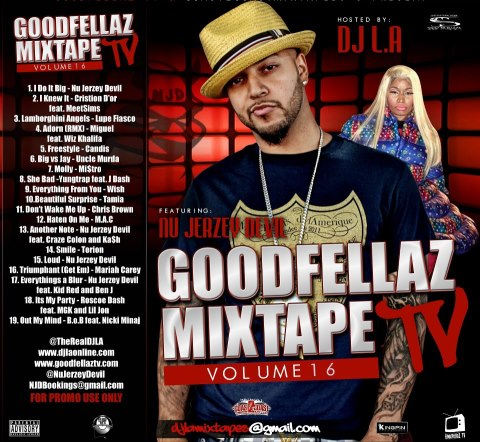 DOWNLOAD The NEW GoodFellaz TV Mixtape Vol. 16 Hosted By DJ LA & Nu Jerzey Devil