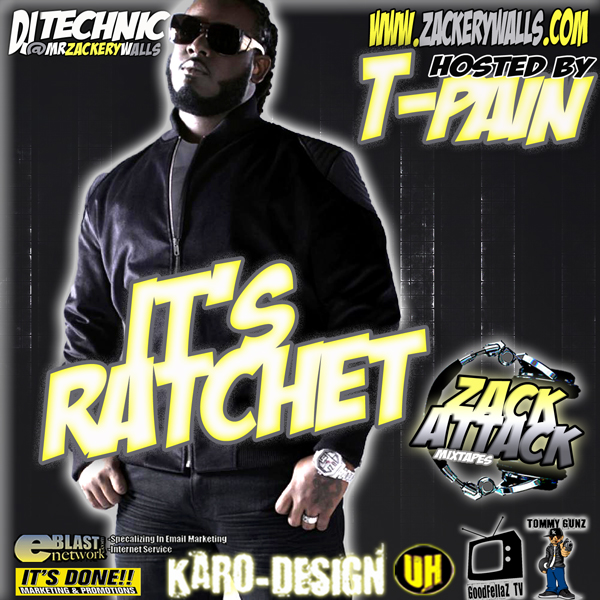 "NEW MIXTAPE DOWNLOAD: DJ Technic ""It's Ratchet"" Mixtape Hosted By T-Pain"