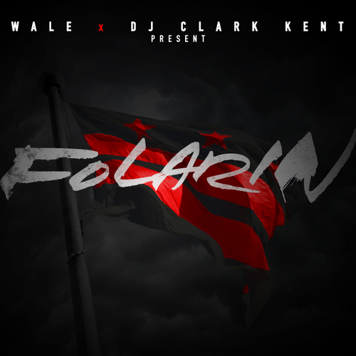 "DOWNLOAD The NEW Wale x DJ Clark Kent ""Folarin"" Mixtape On GoodFellaz TV"