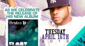 "Meet Styles P Tuesday April 16th @ ""Hall of Fame"" Studios, Celebrate The Release Of His New Album ""FLOAT"""