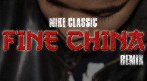 "LISTEN: Mike Classic ""Fine China"" Remix #GFTV ""New Heat of the Week"""