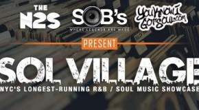 "EVENT: ""Sol Village Music Showcase"" @ SOB's In NYC May 15th #GFTV #Events"