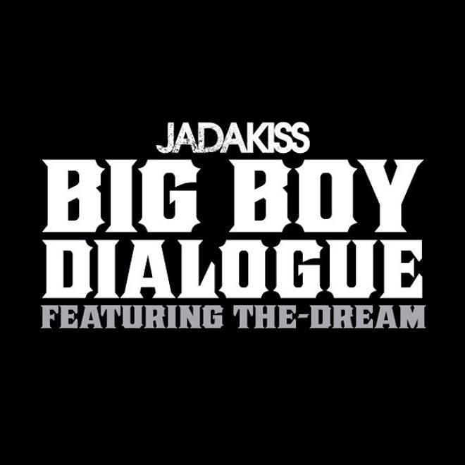 jadakiss-featuring-the-dream-big-boy-dialogue