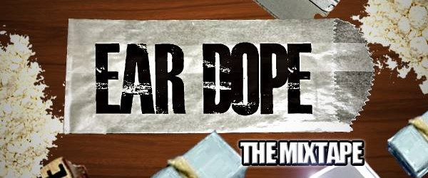 """DOWNLOAD: New Mixtape From DJ 7Thirty """"EAR DOPE"""""""