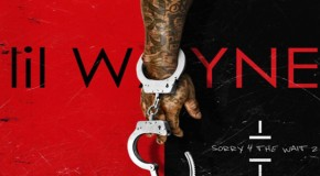 "DOWNLOAD: Lil Wayne ""Sorry 4 The Wait 2"" Mixtape On GoodFellaz TV"