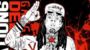 "DOWNLOAD: Lil Wayne & DJ Drama ""Dedication 6"" Mixtape: #GFTV #MixtapeoftheWeek"